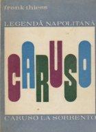 Legenda napolitana - Caruso. Caruso la Sorrento