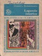 Legende istorice Editia (Biblioteca Scolarului)