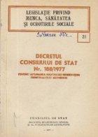Legislatie privind munca, sanatatea si ocrotirile sociale - Decretul Consiliului de Stat Nr. 188/1977 pentru aplicarea majorarii retributiei personalului muncitor