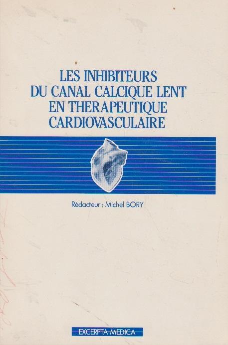Les inhibiteurs du canal calcique lent en therapeutique cardiovasculaire