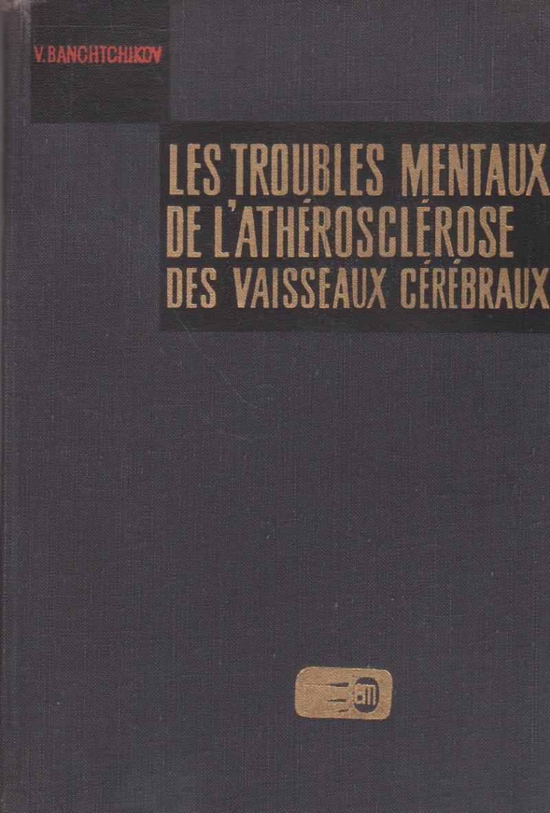 Les Troubles Mentaux De L'Atherosclerose Des Vaisseaux Cerebraux