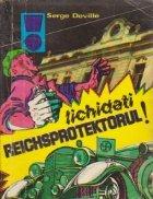 Lichidati Reichsprotektorul
