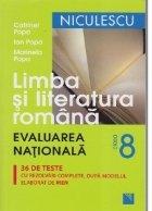 Limba si literatura romana clasa a VIII-a. Evaluarea Nationala. 36 de teste cu noua structura a subiectelor, cu rezolvari complete
