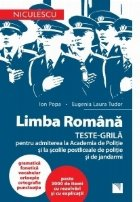 Limba romana. Teste-grila pentru admiterea la Academia de Politie si la scolile postliceale de politie si jandarmi