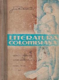 Literatura colombiana. Sinopsis y comentarios de autores reprezentativos