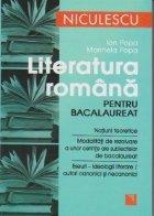 Literatura romana pentru bacalaureat: notiuni teoretice, modalitati de rezolvare