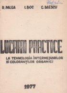 Lucrari practice la tehnologia intermediarilor si colorantilor organici