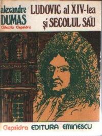 Ludovic al XIV-lea si secolul sau