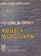 O lume in cintec - Angela Moldovan