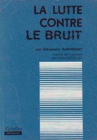 La Lutte Contre Le Bruit (Combaterea poluarii sonore si a vibratiilor / limba franceza)