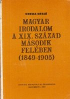 Magyar irodalom a XIX. szazad masodik feleben (1849-1905) / Literatura maghiara in cea de-a doua jumatate a secolului al XIX-lea (lb. maghiara)