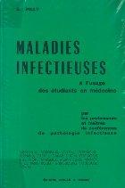 Maladies Infectieuses - a l\'usage des etudiants en medecine