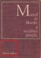 Manual de filozofie si socialism stiintific. Clasa a XII-a