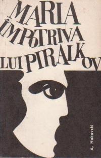 Maria impotriva lui Piralkov
