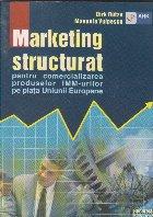Marketing structurat pentru comercializarea produselor