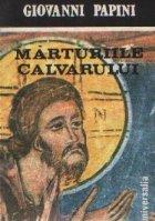 Marturiile Calvarului