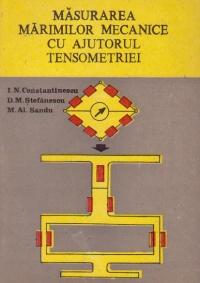 Masurarea marimilor mecanice cu ajutorul tensometriei