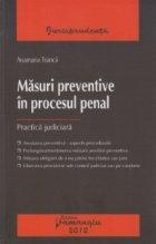 Masuri preventive in procesul penal. Practica juridica