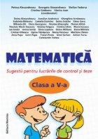 Matematica-sugestii pentru lucrarile de control si teze-clasa a 5-a