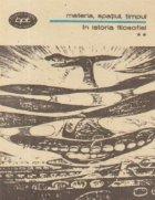 Materia, spatiul, timpul in istoria filosofiei marxiste si contemporane, Volumul al II-lea