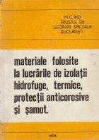 Materiale folosite la lucrarile de izolatii hidrofuge, termice, protectii anticorosove si samot