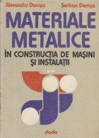 Materiale metalice in constructia de masini si instalatii, Volumul al II-lea