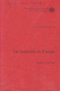 La maternite en Europe: rapport sur une etude
