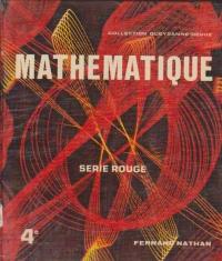 Mathematique, 4e - Serie Rouge