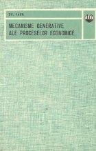 Mecanisme generative ale proceselor economice