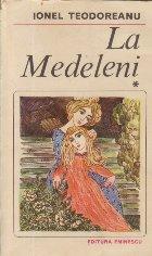 La Medeleni, Volumul I