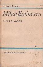Mihai Eminescu - Viata si Opera