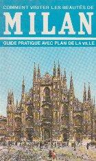 Milan - Guide pratique avec plan de la ville