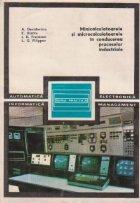 Minicalculatoarele si microcalculatoarele in conducerea proceselor industriale