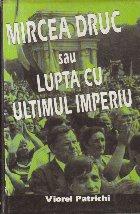 Mircea Druc sau Lupta ultimul