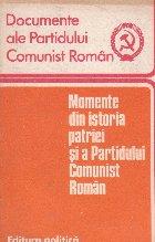 Momente din istoria patriei si a Partidului Comunist Roman - Culegere sintetica