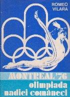 Montreal 76 - Olimpiada Nadiei Comaneci