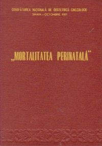 Mortalitatea perinatala (Referate, corapoarte, comunicari)