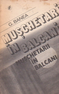 Muschetarii in Balcani. Vin apele!