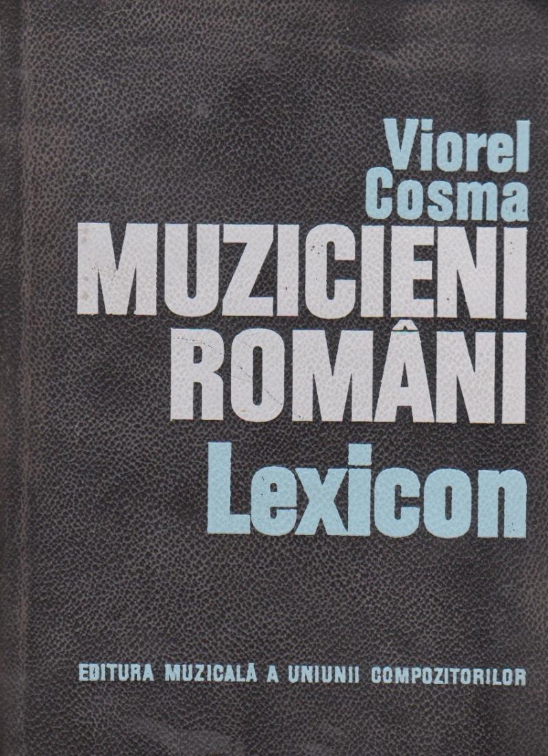 Muzicieni romani. Compozitori si muzicologi - Lexicon
