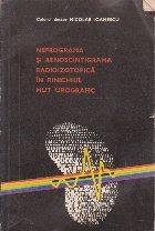 Nefrograma si Renoscintigrama Radioizotopica in Rinichiul Mut Urografic