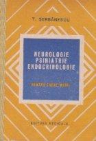 Neurologie, psihiatrie, endocrinologie pentru cadre medii