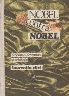 Nobel contra Nobel - Propuneri, prezentari si antologie, Volumul I