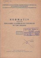 Normativ privind executarea lucrarilor constructii