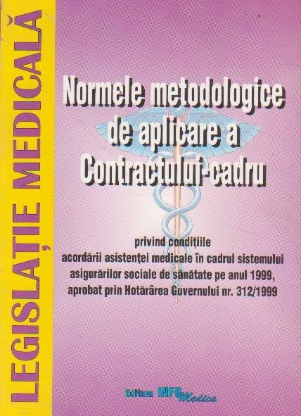 Normele metodologice de aplicaare a contractului-cadru privind conditiile acordarii asistentei medicale in cadrul sistemului asigurarilor sociale de sanatate pe anul 1999, aprobat prin Hotararea Guvernului nr. 312/1999