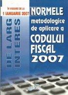 Normele metodologice de aplicare a Codului Fiscal 2007