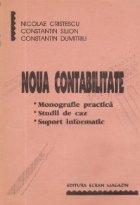Noua Contabilitate - Monografie practica. Studii de caz. Suport informatic