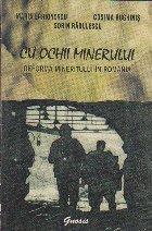 Cu Ochii Minerului - Reforma mineritului in Romania