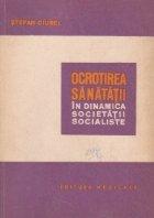 Ocrotirea sanatatii in dinamica societatii socialiste
