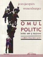 Omul politic intre mit si ratiune - O analiza a imaginarului puterii