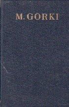 Opere in 30 Volume, XIX, Volumul I - Viata lui Klim Samghin (M. Gorki)